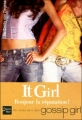 Couverture It Girl, tome 07 : Bonjour la réputation! Editions Fleuve 2009