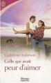 Couverture Les Kendrick et les Coulter, tome 2 : Celle qui avait peur d'aimer Editions J'ai Lu (Pour elle - Romance d'aujourd'hui) 2008