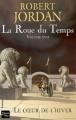 Couverture La Roue du Temps, tome 17 : Le Coeur de l'hiver Editions Fleuve (Noir - Fantasy) 2009