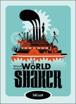 Couverture Le Worldshaker, tome 1