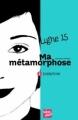 Couverture Ligne 15, tome 1 : Ma métamorphose : Joséphine Editions Talents Hauts 2010