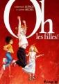 Couverture Oh les filles !, tome 1 Editions Futuropolis 2008
