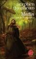 Couverture Le cycle de Pendragon, tome 2 : Merlin Editions Le Livre de Poche 2007