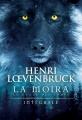 Couverture La moïra : Le cycle des loups, intégrale Editions France Loisirs 2018