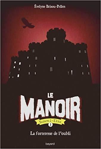 Couverture Le manoir, saison 2 : L'éxil, tome 5 : La forteresse de l'oubli