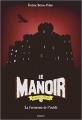 Couverture Le manoir, saison 2 : L'éxil, tome 5 : La forteresse de l'oubli Editions Bayard 2018