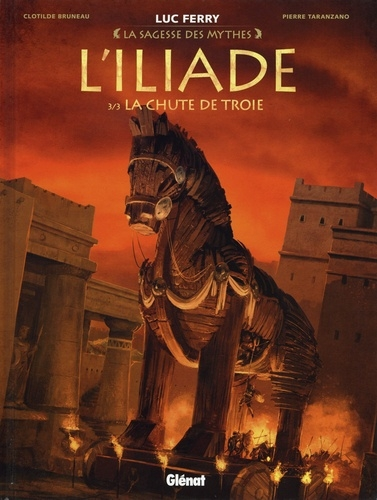 Couverture L'Iliade, tome 3 : La chute de Troie