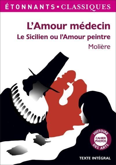 Couverture L'Amour médecin, Le Sicilien ou l'Amour peintre