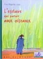 Couverture L'esclavage qui parlait aux oiseaux Editions Rue du Monde (Histoire d'Histoire) 1998