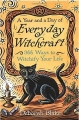Couverture A Year and a Day of Everyday Witchcraft: 366 Ways to Witchify Your Life Editions Amazon 2017