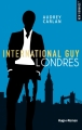 Couverture International Guy, tome 07 : Londres Editions Hugo & cie (New romance) 2018
