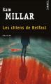 Couverture Les chiens de Belfast Editions Points (Policier) 2015