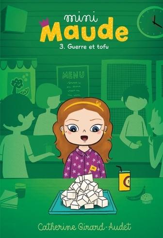 Couverture Mini-Maude, tome 3 : Guerre et Tofu