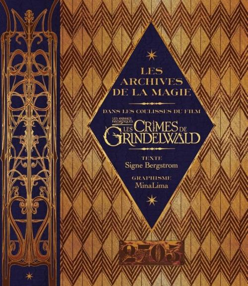Couverture Les animaux fantastiques : Les crimes de Grindelwald : Les Archives de la magie : Dans les coulisses du film