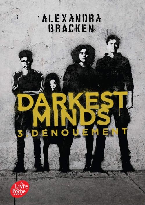 Couverture Les insoumis / Darkest minds, tome 3 : Dénouement
