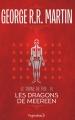 Couverture Le Trône de fer, tome 14 : Les Dragons de Meereen Editions Pygmalion 2017