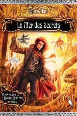 Couverture Merveilles du monde hurlant, tome 2 : La mer des secrets