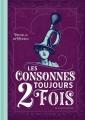 Couverture Les Consonnes toujours 2 fois Editions Le Castor Astral 2018