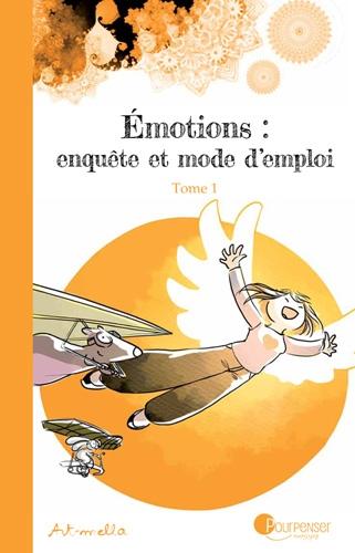 Couverture Émotions : Enquête et mode d'emploi, tome 1