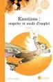 Couverture Émotions : Enquête et mode d'emploi, tome 1 Editions Pour penser à l'endroit 2016