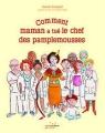 Couverture Comment maman a tué le chef des pamplemousses Editions Rue de l'échiquier 2018