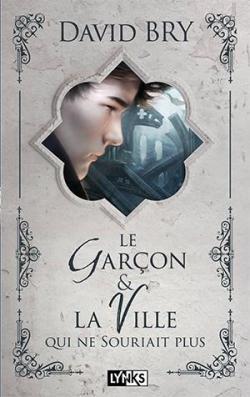 Couverture Le Garçon & la Ville qui ne souriait plus