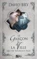 Couverture Le Garçon & la Ville qui ne souriait plus Editions Lynks 2019