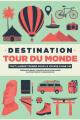 Couverture Destination Tour du Monde Editions Salvioni 2018