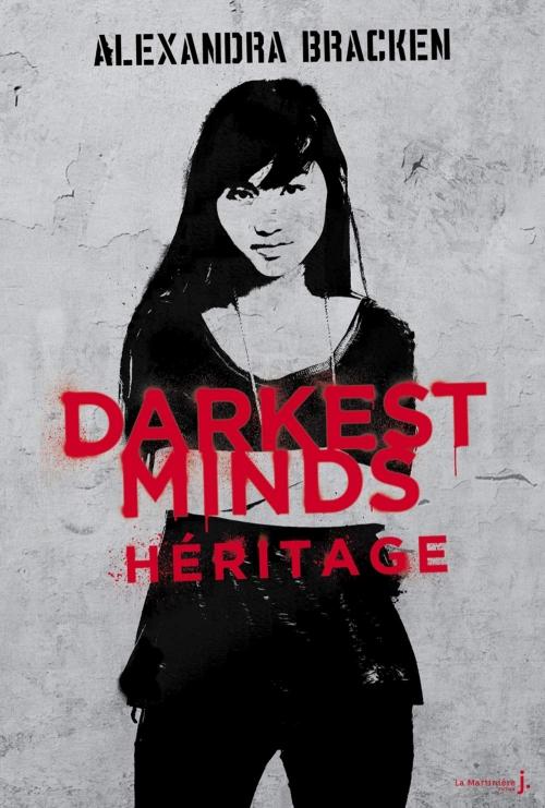 Couverture Les insoumis / Darkest minds, tome 4 : Héritage