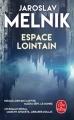 Couverture Espace lointain Editions Le Livre de Poche (Science-fiction) 2018