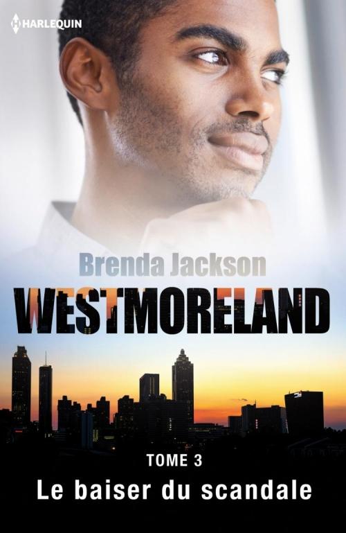 Couverture Westmoreland, tome 3 : Le baiser du scandale