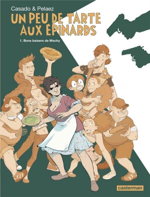 Couverture Un peu de tarte aux épinards, tome 1 : Bons baisers de Machy