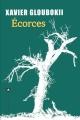 Couverture Ecorces Editions Liana Lévi (Littérature française) 2017