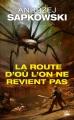 Couverture Sorceleur, tome HS : La route d'où l'on ne revient pas Editions Bragelonne (Fantasy) 2018