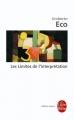 Couverture Les limites de l'interprétation Editions Le Livre de Poche (Biblio essais) 1994