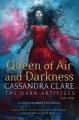 Couverture La cité des ténèbres / The mortal instruments : Renaissance, tome 3 : Queen of air and darkness Editions Simon & Schuster 2018