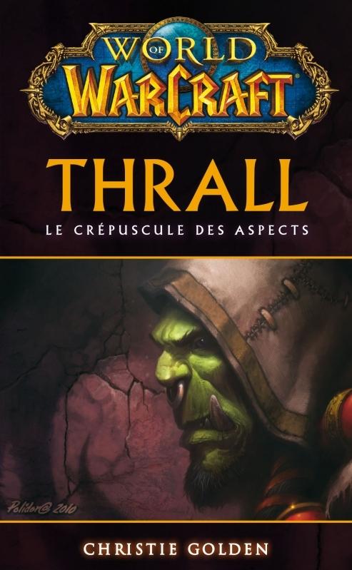 Couverture World of Warcraft : Thrall : Le crépuscule des aspects