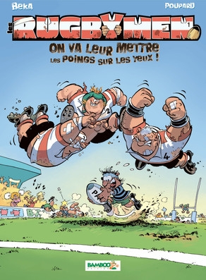 Couverture Les rugbymen tome 1 : On va leur mettre les poings sur les yeux !