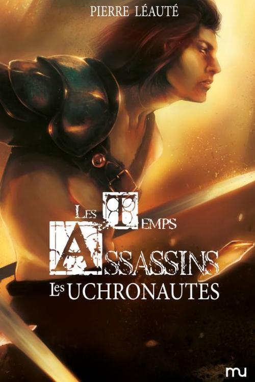 Couverture Les Temps Assassins, tome 2 : Les Uchronautes