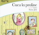 Couverture Cucu la praline Editions Gallimard  (Ecoutez lire - Jeunesse) 2015
