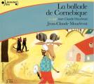 Couverture La ballade de Cornebique Editions Gallimard  (Ecoutez lire - Jeunesse) 2005