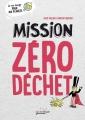 Couverture Mission Zéro Déchet Editions Rue de l'échiquier 2018