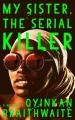 Couverture Ma soeur, serial killeuse Editions Penguin books (Audio) 2018