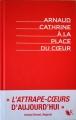 Couverture A la place du coeur, intégrale Editions Robert Laffont (R) 2018
