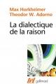 Couverture La dialectique de la raison Editions Gallimard  (Tel) 2017