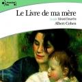 Couverture Le livre de ma mère Editions Gallimard  (Ecoutez lire) 2004