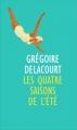 Couverture Les quatre saisons de l'été Editions France Loisirs 2015