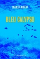 Couverture Bleu Calypso Editions Slatkine 2019