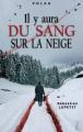Couverture Il y aura du sang sur la neige Editions Flamant noir 2018