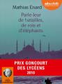 Couverture Parle-leur de batailles, de rois et d'éléphants Editions Audiolib 2011